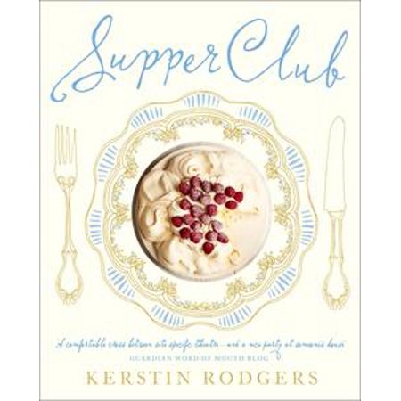 - Supper Club: Recipes and notes from the underground restaurant - eBook