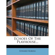 Echoes of the Playhouse...