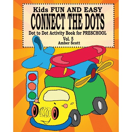 Kids Fun & Easy Connect the Dots - Vol. 5 ( Dot to Dot Activity Book for Preschool )