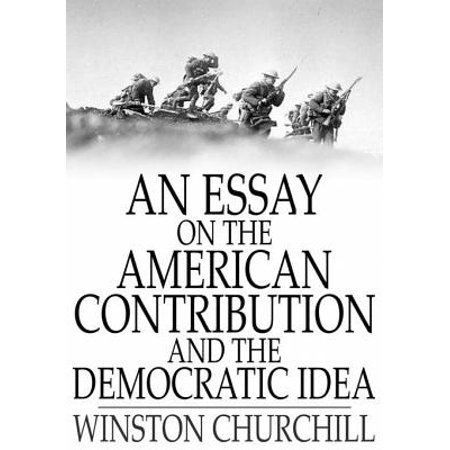 An Essay on the American Contribution and the Democratic Idea - eBook - Halloween Essay Ideas