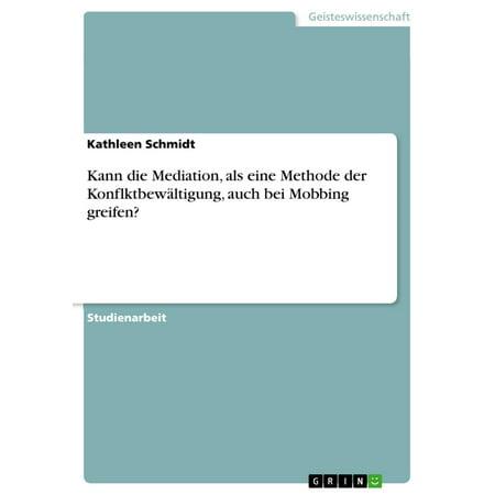 Kann die Mediation, als eine Methode der Konflktbewältigung, auch bei Mobbing greifen? - eBook
