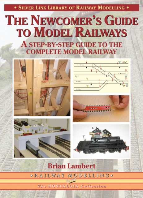 The Newcomer's Guide to Model Railways: A Step-by-step Guide to the Complete Layout (Library of... by