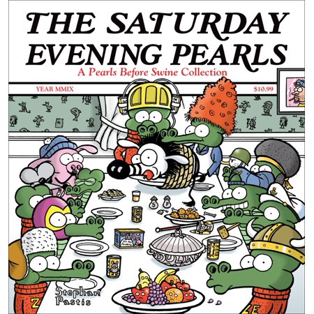 The Saturday Evening Pearls : A Pearls Before Swine