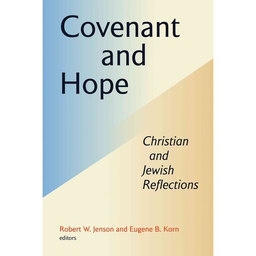 Covenant and Hope: Christian and Jewish Reflections: Essays in Constructive Theology from The Institute For Theological Inquiry