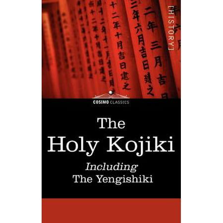 The Holy Kojiki -- Including, the Yengishiki (Paperback)