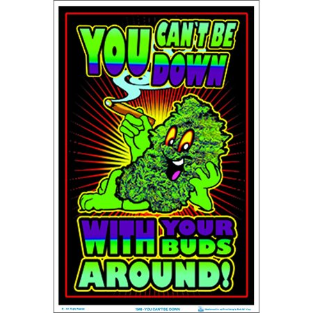 You Can't Be Down With Your Buds Around Black Light Poster 23 x 35