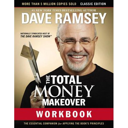 The Total Money Makeover Workbook: Classic Edition : The Essential Companion for Applying the Book's Principles - M To F Makeover