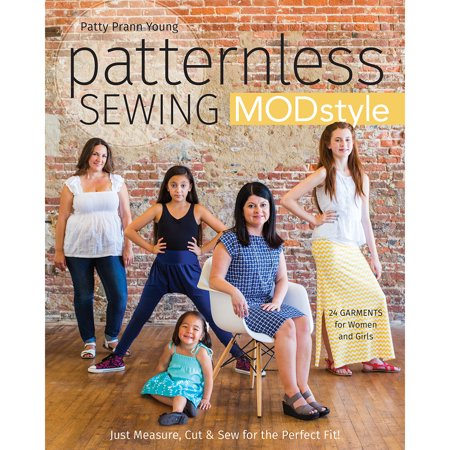 Patternless Sewing Modstyle  24 Garments For Women And Girls  Just Measure  Cut   Sew For The Perfect Fit