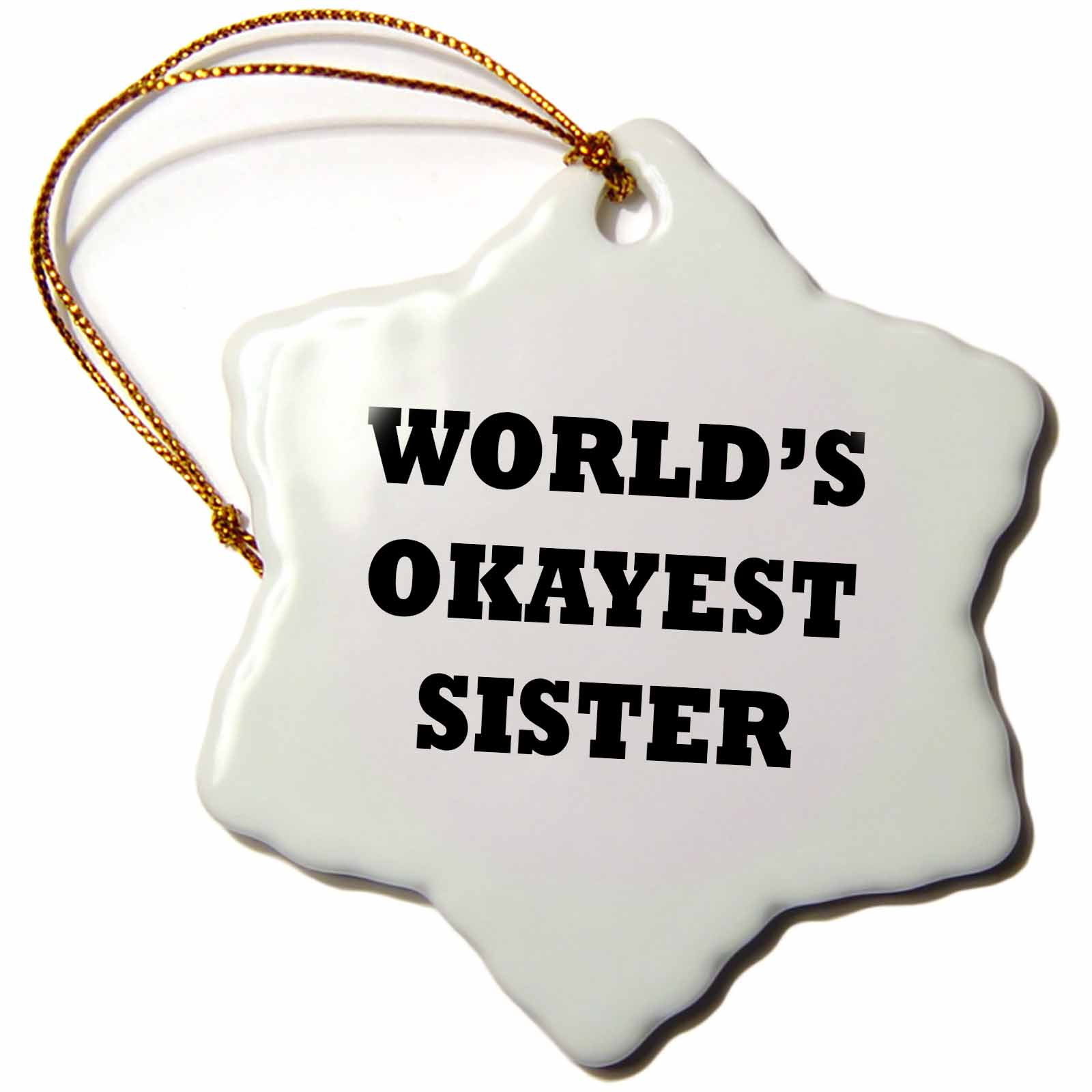 3dRose WORLDS OKAYEST SISTER, Snowflake Ornament, Porcelain, 3-inch