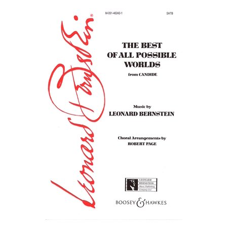 Leonard Bernstein Music Best of All Possible Worlds (from Candide) (SATB) SATB Composed by Leonard