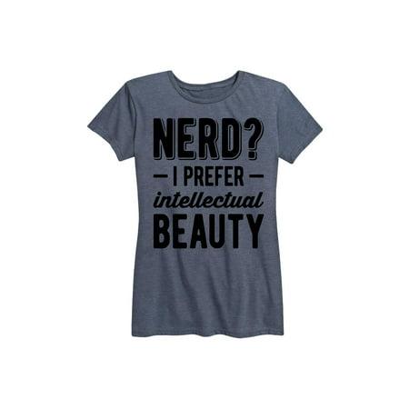 Nerd I Prefer Intellectual Beauty  - Ladies Short Sleeve Classic Fit Tee - Classic Nerd