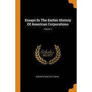 Essays in the Earlier History of American Corporations; Volume 1 Paperback