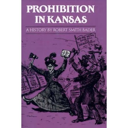 Prohibition In Kansas: A History