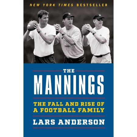 MANNINGS: THE FALL AND RISE OF A FOOTBALL FAMILY, - Manning Signed Football