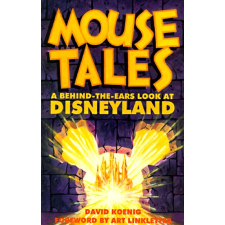 Mouse Tales : A Behind-The-Ears Look at Disneyland - Halloween Tickets At Disneyland