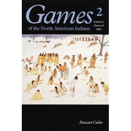 Games of the North American Indian, Volume 2 : Games of