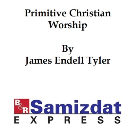 Primitive Christian Worship, or The Evidence of Holy Scripture and the Church Against the Invocation of Saints and Angels, and the Blessed Virgin Mary - eBook