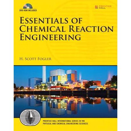 Essentials of Chemical Reaction Engineering -