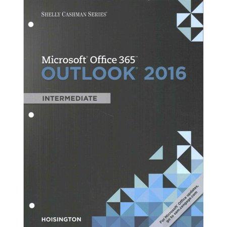 Shelly Cashman Microsoft Office 365   Outlook 2016  Intermediate