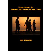 Frank Reade, Jr., Fighting the Terror of the Coast - eBook