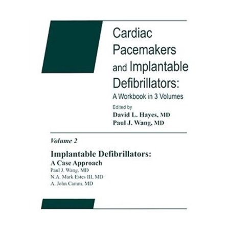 Implantable Defibrillators: A Case Approach: Cardiac Pacemakers and Implantable Defibrillators: A Workbook