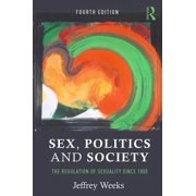 Sex, Politics and Society : The Regulations of Sexuality Since 1800