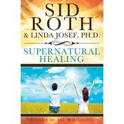 Supernatural Healing : Stories of the Miraculous