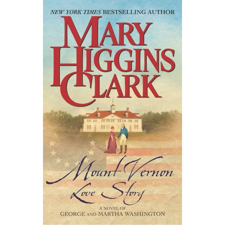 Mount Vernon Love Story : A Novel of George and Martha