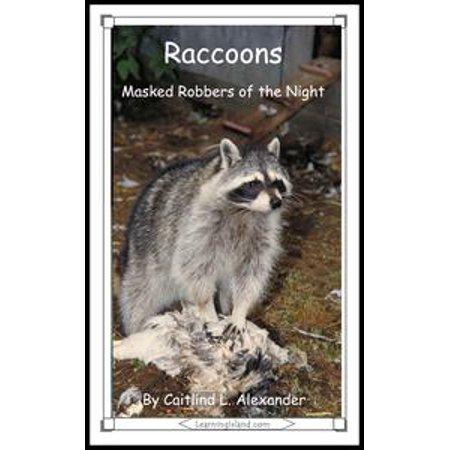 Raccoons: Masked Robbers of the Night - eBook (Raccoon Mask)