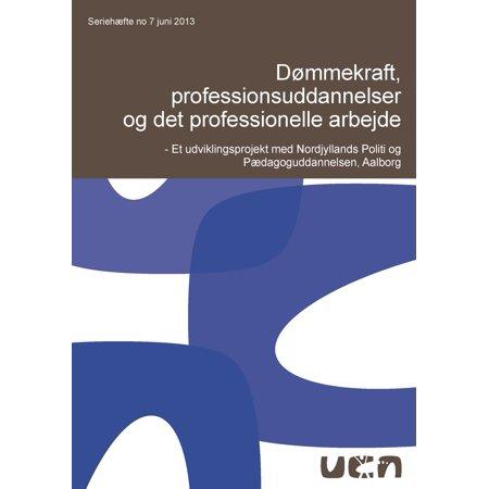 Dømmekraft, professionsuddannelser og det professionelle arbejde - eBook