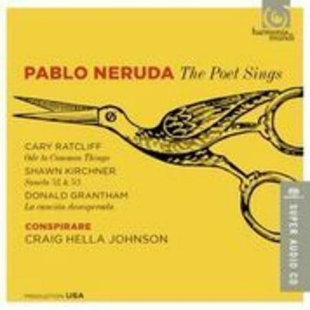 Ratcliff  C    Johnson  Hella Craig   Pablo Neruda   The Poet Sings  Sacd