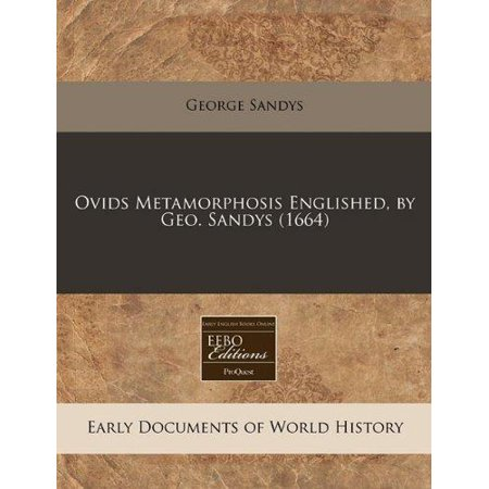 Ovids Metamorphosis Englished  By Geo  Sandys  1664