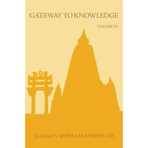 Gateway to Knowledge: The Treatise Entitled The Gate for Entering the Way of a Pandita