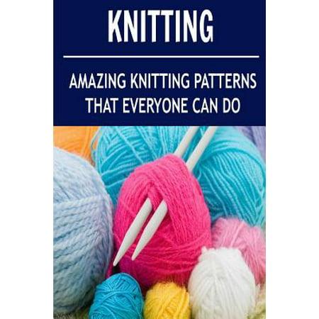 Knitted Bed Socks Pattern Easy : Knitting: Amazing Knitting Patterns That Everyone Can Do: (Knitting - Knittin...