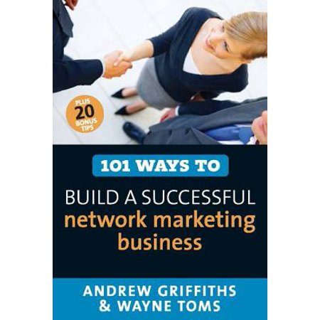 101 Ways to Build a Successful Network Marketing Business - eBook (Networking 101)