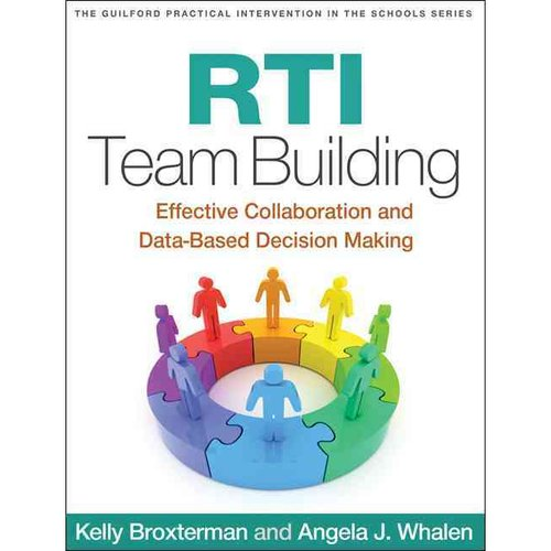 RTI Team Building: Effective Collaboration and Data-Based Decision Making