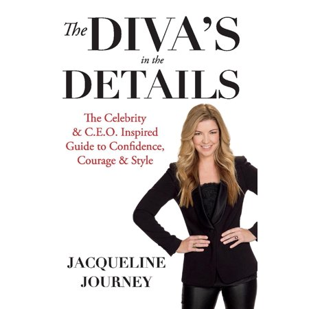 - The Diva's in the Details : The Celebrity & C.E.O. Inspired Guide to Confidence, Courage & Style