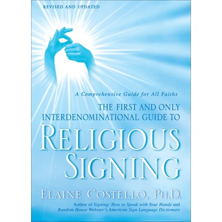 Religious Signing : A Comprehensive Guide for All Faiths