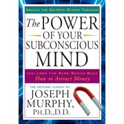 The Power of Your Subconscious Mind : Unlock the Secrets Within