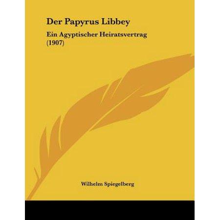 - Der Papyrus Libbey : Ein Agyptischer Heiratsvertrag (1907)