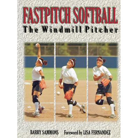- Fastpitch Softball Fastpitch Softball : The Windmill Pitcher the Windmill Pitcher