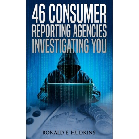 46 Consumer Reporting Agencies Investigating You -