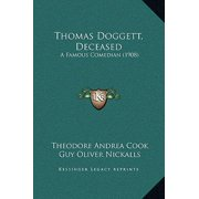 Thomas Doggett, Deceased : A Famous Comedian (1908)
