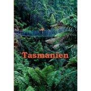 Tasmanien: Reisefhrer einer einzigartigen Insel (Paperback)