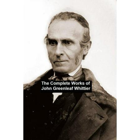 - The Complete Works of John Greenleaf Whittier - eBook