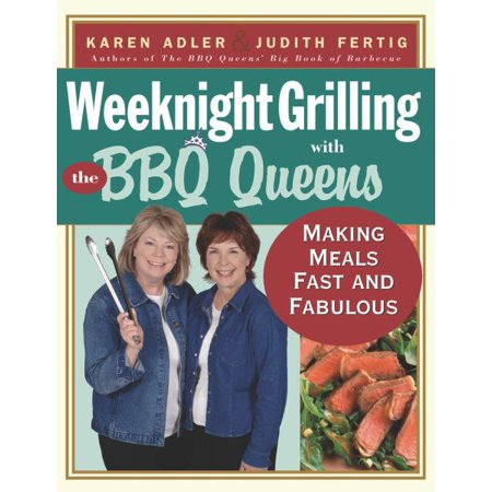 Weeknight Grilling with the BBQ Queens : Making Meals Fast and (Best Bbq In Queens)
