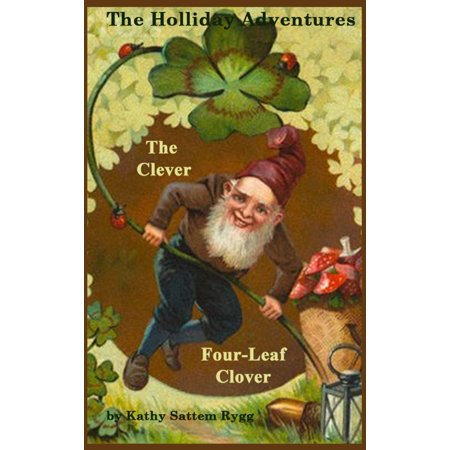 The Holliday Adventures: The Clever Four-Leaf Clover - eBook
