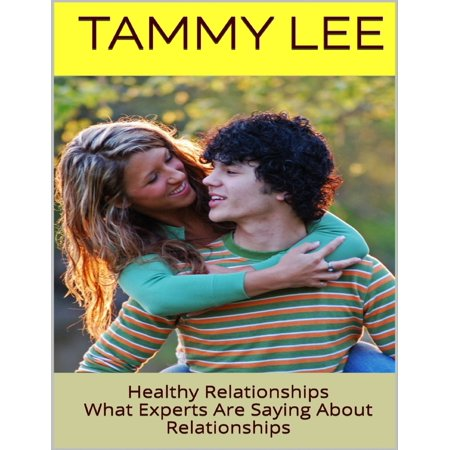 - Healthy Relationships: What Experts Are Saying About Relationships - eBook