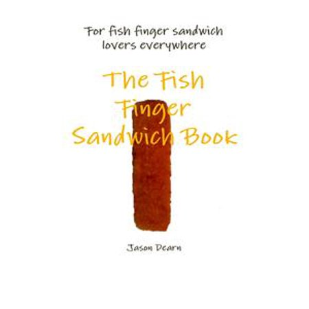 The Fish Finger Sandwich Book - eBook - Fish Flingers