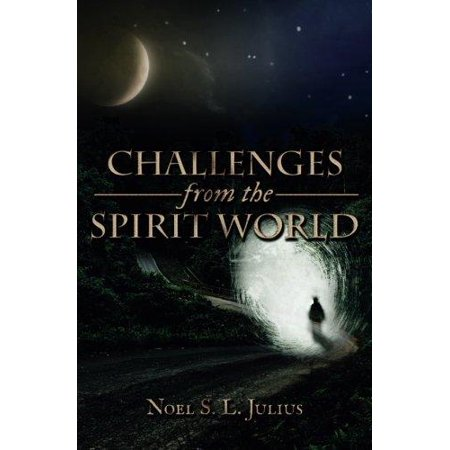 Challenges From The Spirit World
